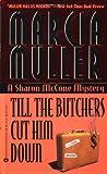 Till the Butchers Cut Him Down, Marcia Muller, 0446603023