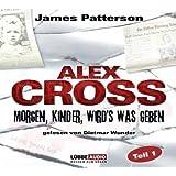 Morgen, Kinder, wird´s was geben: Alex Cross-Reihe - Teil 1. (Bastei Lübbe Stars)