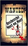 Wanted ! Recherché mort ou mort par Nathdawn