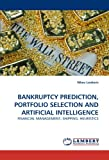 Bankruptcy Prediction, Portfolio Selection and Artificial Intelligence, Nikos Loukeris, 3843354030