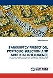 Bankruptcy Prediction, Portfolio Selection and Artificial Intelligence, Nikos Loukeris, 3843354030