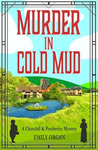 Murder in Cold Mud (Churchill and Pemberley Series Book 2) by [Organ, Emily]