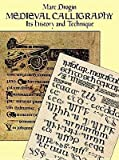 img - for Medieval Calligraphy( Its History and Technique)[MEDIEVAL CALLIGRAPHY REV/E][Paperback] book / textbook / text book