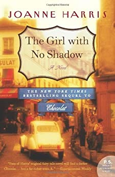The Girl with No Shadow: A Novel (Chocolat Book 2) by [Harris, Joanne]