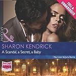 A Scandal, a Secret, a Baby | Sharon Kendrick