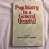 Psychiatry in a General Hospital, Thomas P. Hackett, Avery D. Weisman, 0884165701
