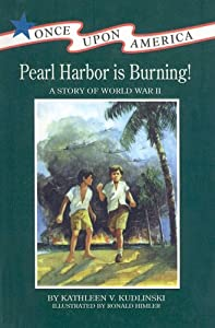 Pearl Harbor Is Burning!: A Story of World War II (Once Upon America (Prebound))