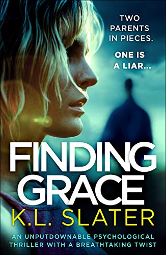 Finding Grace: An unputdownable psychological thriller with a breathtaking twist by [Slater, K.L.]