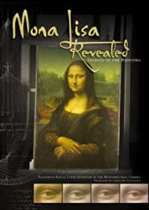 Mona Lisa Revealed: Secrets of the Painting