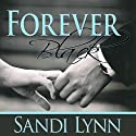 Forever Black Audiobook by Sandi Lynn Narrated by David Benjamin Bliss, Felicity Munroe
