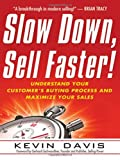 Slow down, Sell Faster!, Kevin Davis, 0814416853