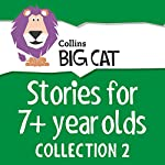 Stories for 7+ year olds: Collection 2 (Collins Big Cat Audio)    Collins Big Cat