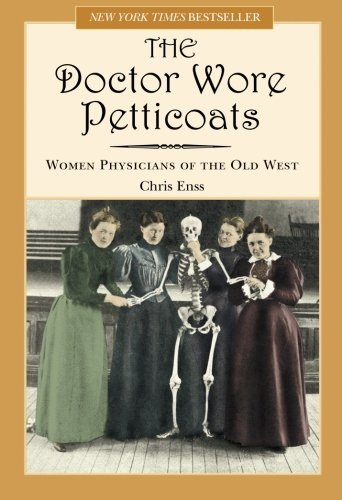Doctor Wore Petticoats: Women Physicians Of The Old - Indian Store Omaha
