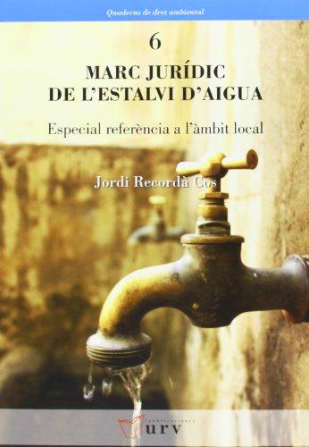 Descargar Libro Marc Jurídic De L'estalvi D'aigua: Especial Referència A L'àmbit Local Jordi Recordà Cos