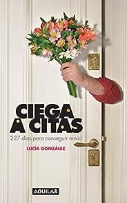 Ciega a citas: 227 días para conseguir novio (Spanish Edition)