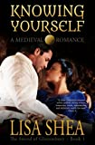 Knowing Yourself - A Medieval Romance by  Lisa Shea in stock, buy online here