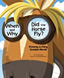 When and Why Did the Horse Fly?, Cari Meister, 1479519189