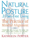 Natural Posture for Pain-Free Living:...