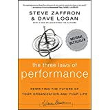 The Three Laws of Performance: Rewriting the Future of Your Organization and Your Life (J-B Warren Bennis Series Book 172)