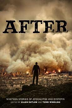 After (Nineteen Stories of Apocalypse and Dystopia) by [Datlow, Ellen, Windling, Terri]