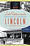 Lost Restaurants of Lincoln, Nebraska (American Palate)