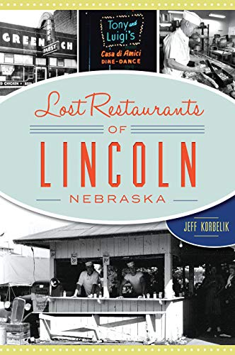 Lost Restaurants of Lincoln, Nebraska (American Palate)