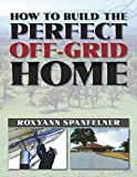 img - for How to Build the Perfect Off-Grid Home book / textbook / text book