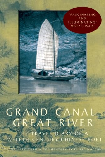 Grand Canal, Great River: The Travel Diary of a Twelfth-Century Chinese Poet (Philip Watson)