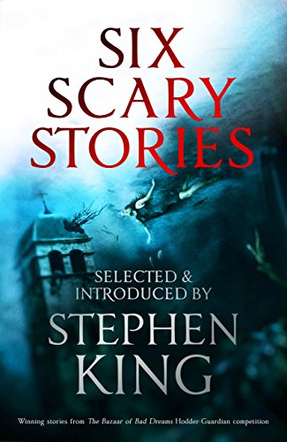 Download PDF Six Scary Stories - Selected and Introduced by Stephen King