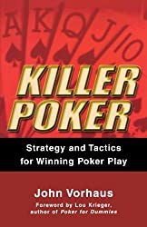 Killer Poker: Strategy and Tactics for Winning Poker Play
