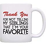 Father's Day Gift Thank You Not Telling Siblings I'm Favorite Funny Gift Coffee Mug Tea Cup White
