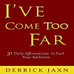 I've Come Too Far | Derrick E Jaxn