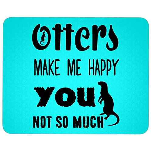 I Love Otters great gift idea Mousepad, Otters Make Me Happy Mouse Pad (Mouse Pad - Cyan) ()