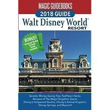 Magic Guidebooks Walt Disney World 2018: Secrets, Money-Saving Tips, FastPass+ Hacks, Hidden Mickeys, Covers Magic Kingdom, Epcot, Disney Hollywood Studios, Disney's Animal Kingdom, Disney Springs, plus Universal Studios Orlando, and Beyond!
