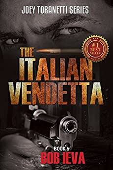 The Italian Vendetta (Joey Toranetti Book 5) by [Ieva, Bob]