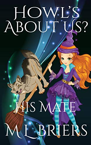 His Mate - Howl's About Us? Book 6: Paranormal Romantic Comedy