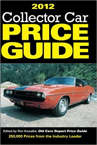 Classic Car Price Guide >> 2012 Collector Car Price Guide Ron Kowalke 0074962014047
