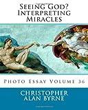 Seeing God? Interpreting Miracles, Christopher Byrne, 1481843257