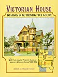 img - for Victorian House Designs in Authentic Full Color: 75 Plates from the
