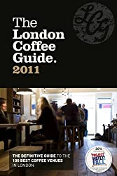 The London Coffee Guide 2011