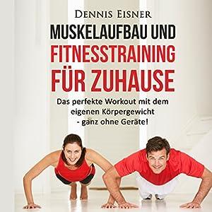 Muskelaufbau und Fitnesstraining für Zuhause Hörbuch