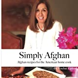 img - for Simply Afghan: An easy-to-use guide for authentic Afghan cooking made simple for the American home cook, accompanied by short personal stories from the author. (Volume 1) book / textbook / text book