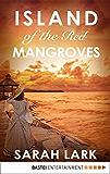Island of the Red Mangroves (Caribbean Islands Saga Book 2)