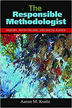 Book The Responsible Methodologist: Inquiry, Truth-Telling, and Social Justice