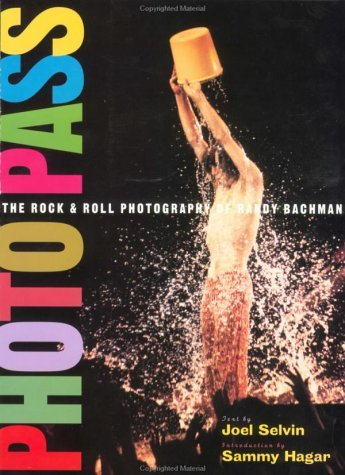 Photopass: The Rock & Roll Photography of Randy Bachman by Joel Selvin (1994-11-01)