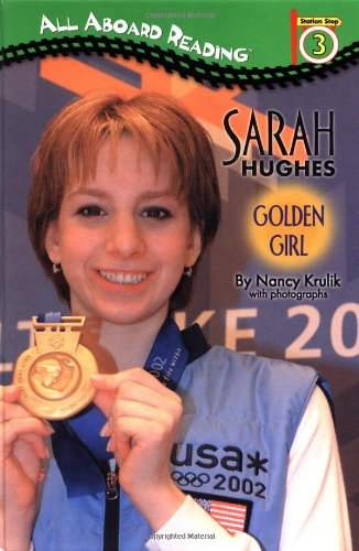 Sarah Hughes: Golden Girl (GB) (All Aboard Reading)