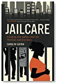 Jailcare: Finding the Safety Net for Women behind Bars