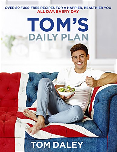Tom's Daily Plan  Limited Signed Edition   Over 80 Fuss Free Recipes For A Happier Healthier You. All Day Every Day.