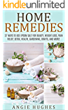 Home Remedies: 37 Ways To Use Epsom Salt For Beauty, Weight Loss, Pain Relief, Detox, Health, Gardening, Crafts, And More! (Magnesium Miracle, Essential ... Beauty, Natural Remedies, Natural Health)