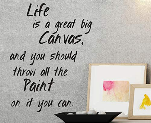 poloey Art Saying Lettering Sticker Wall Decoration Art Life is A Great Big Canvas and You Should Throw All The Paint On It You Can